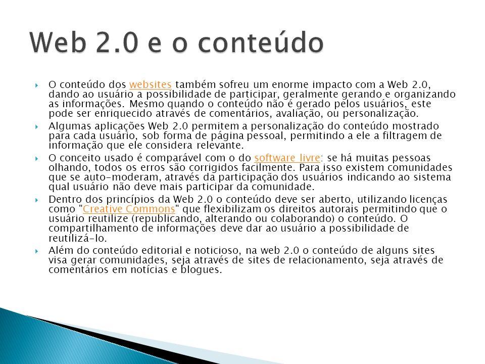 O conteúdo dos websites também sofreu um enorme impacto com a Web 2.0, dando ao usuário a possibilidade de participar, geralmente gerando e organizand
