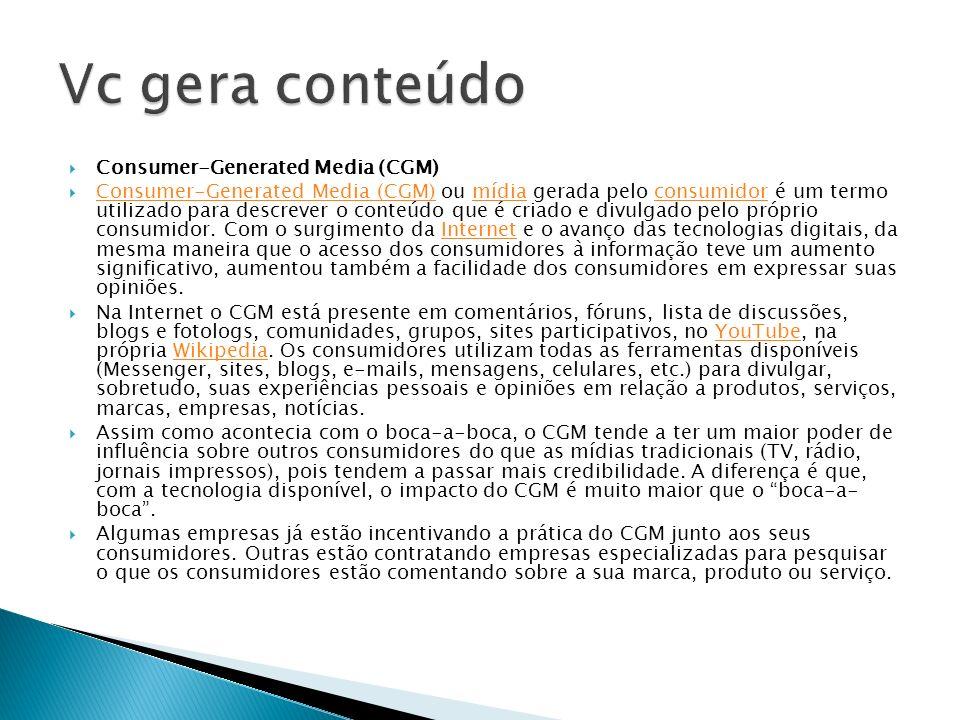 Consumer-Generated Media (CGM) Consumer-Generated Media (CGM) ou mídia gerada pelo consumidor é um termo utilizado para descrever o conteúdo que é cri