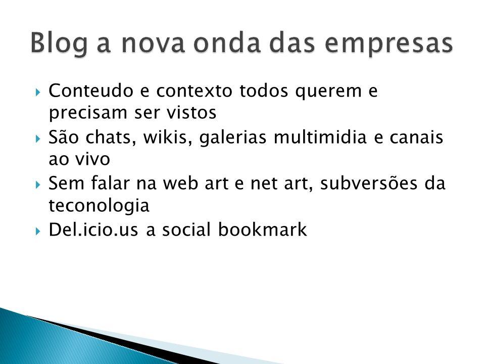 Conteudo e contexto todos querem e precisam ser vistos São chats, wikis, galerias multimidia e canais ao vivo Sem falar na web art e net art, subversõ