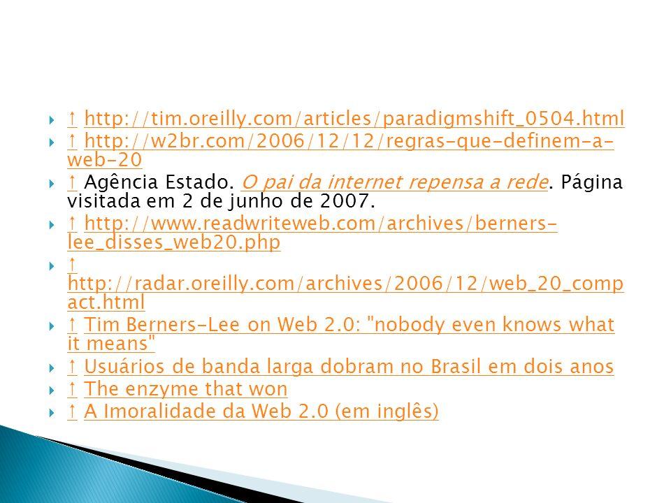 http://tim.oreilly.com/articles/paradigmshift_0504.html http://tim.oreilly.com/articles/paradigmshift_0504.html http://w2br.com/2006/12/12/regras-que-