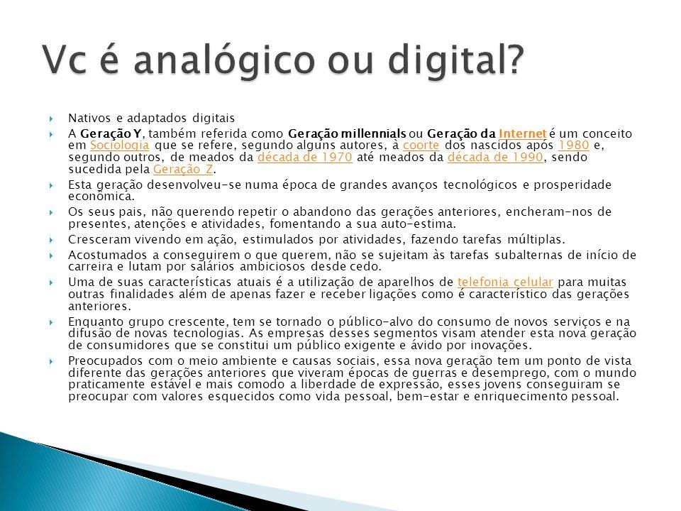 Nativos e adaptados digitais A Geração Y, também referida como Geração millennials ou Geração da Internet é um conceito em Sociologia que se refere, s