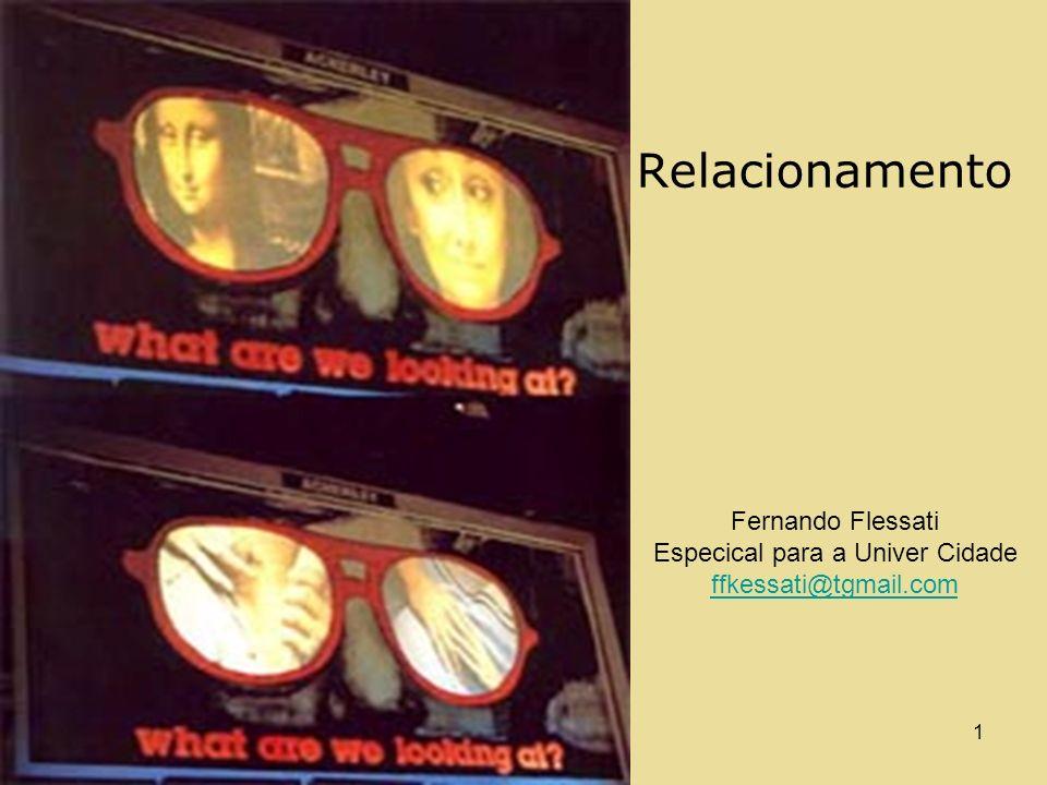 AMK e FF 20021 Relacionamento Fernando Flessati Especical para a Univer Cidade ffkessati@tgmail.com