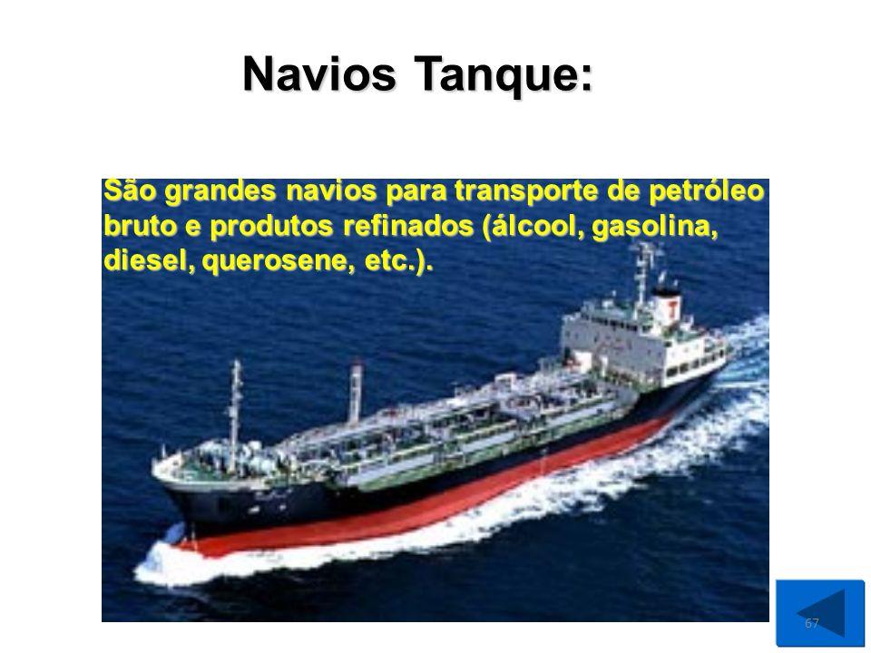 São os navios que transportam vários tipos de cargas: sacarias, caixas, veículos encaixotados ou sobre rodas, bobinas de papel de imprensa, vergalhões, barris, barricas etc.