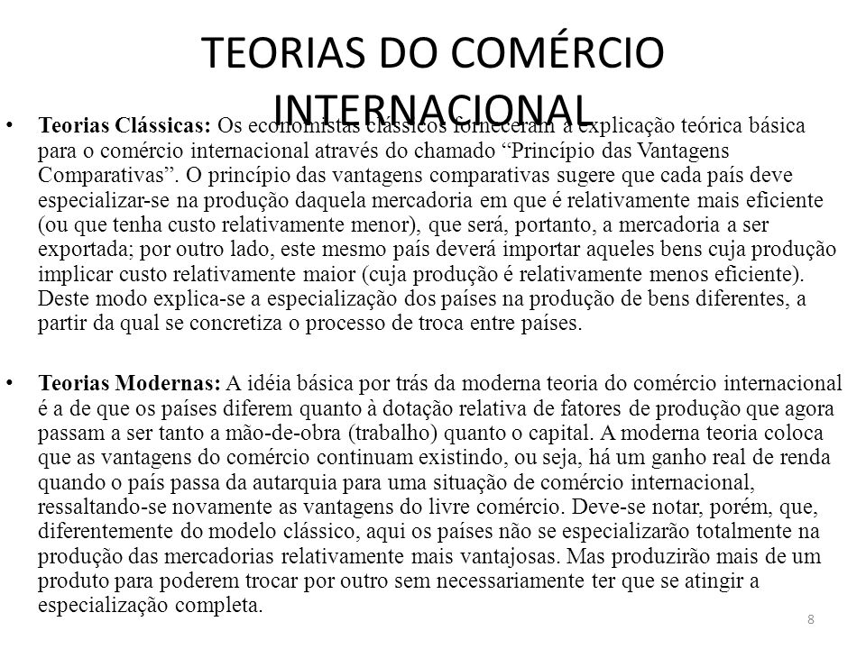 Nova teoria do comércio internacional O s novos modelos não têm a mesma consistência teórica dos modelos clássico e moderno e ainda devem ser melhor testados.
