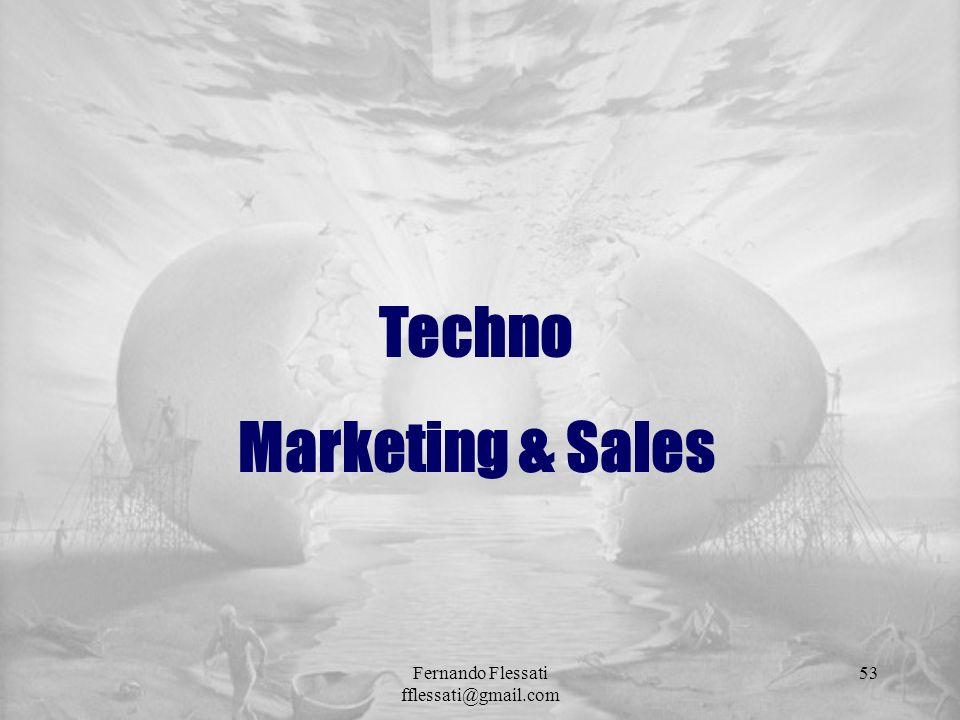 Techno Marketing & Sales 53Fernando Flessati fflessati@gmail.com