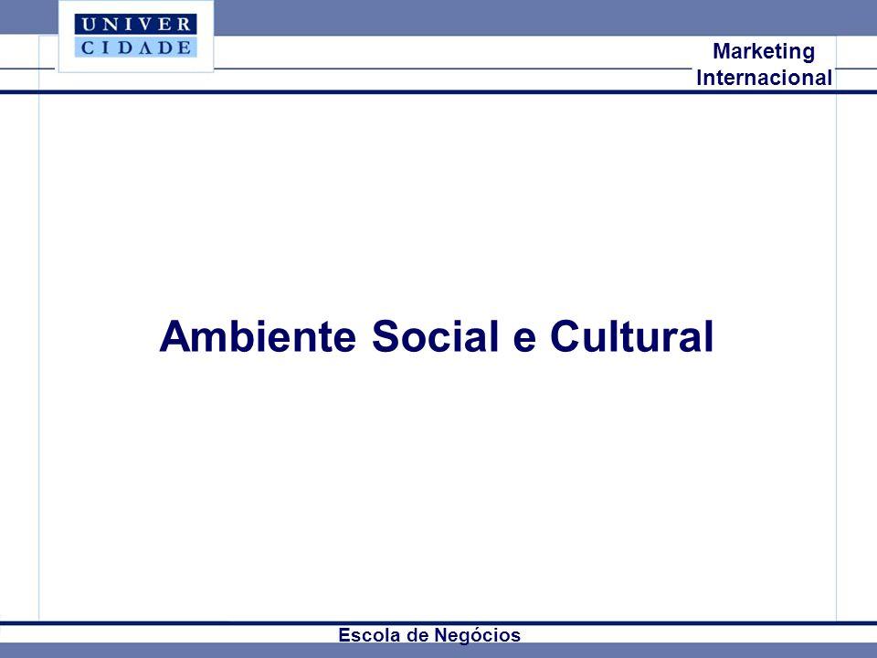 Mkt Internacional Marketing Internacional Ambiente Social e Cultural Escola de Negócios