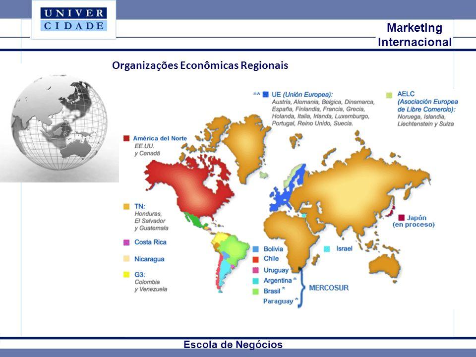 Mkt Internacional Marketing Internacional Escola de Negócios Organizações Econômicas Regionais
