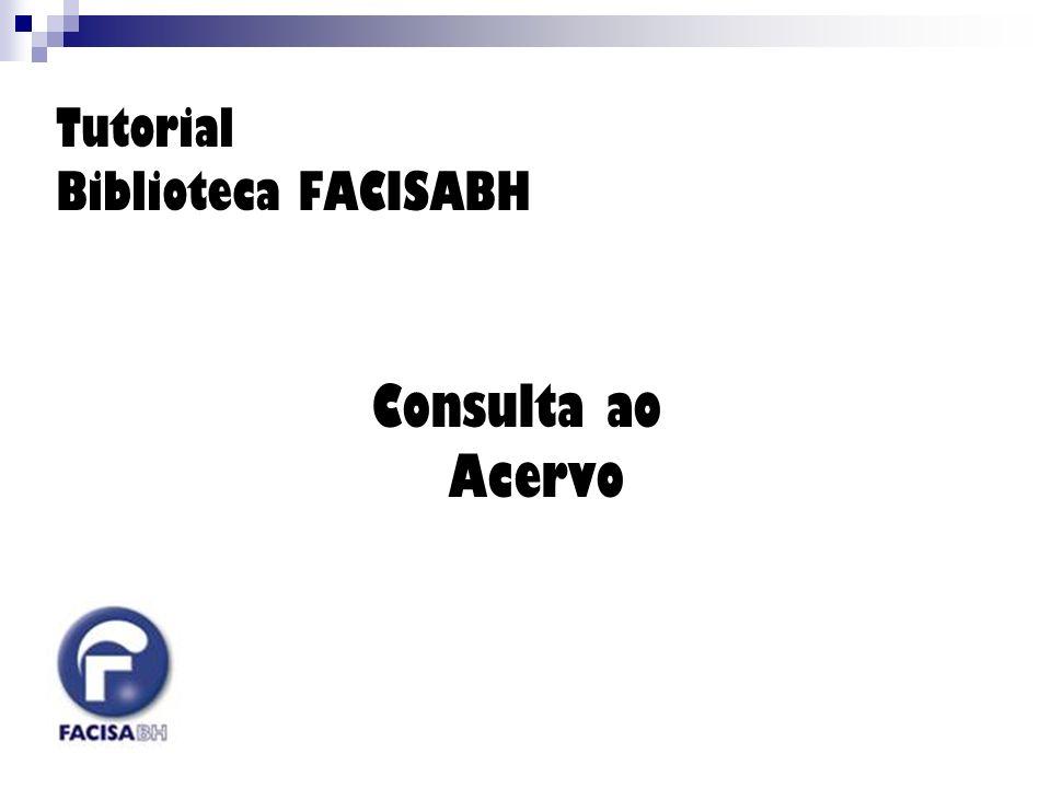 Tutorial Biblioteca FACISABH Consulta ao Acervo