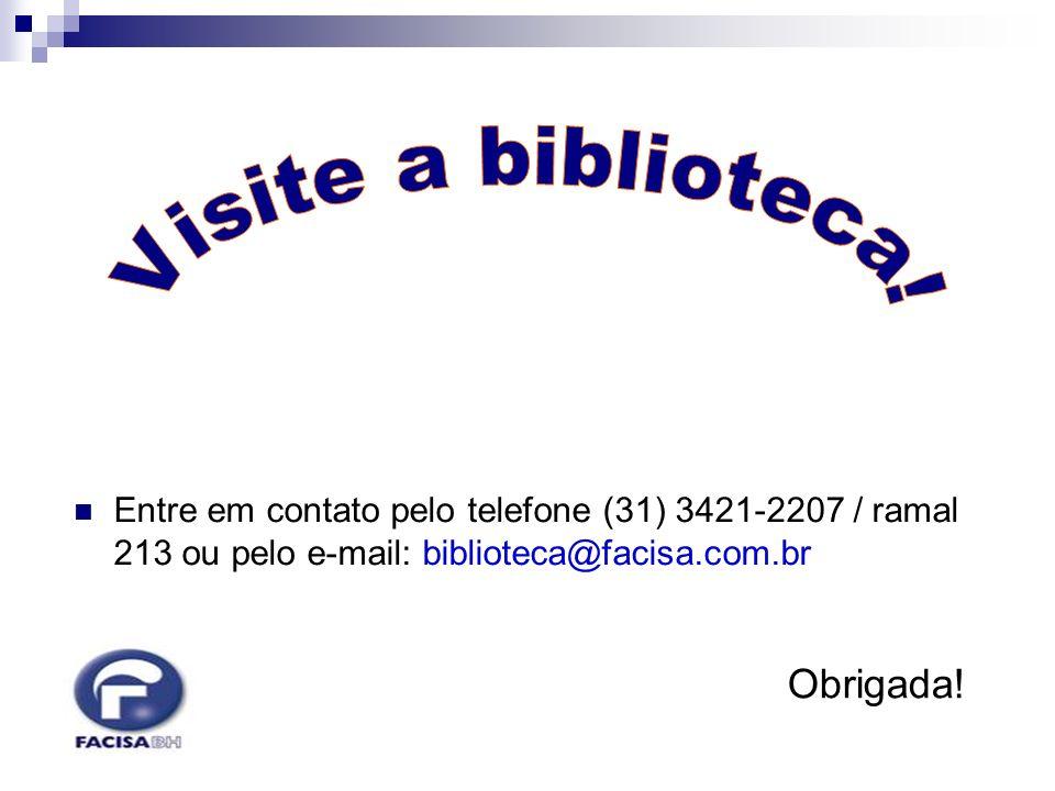Entre em contato pelo telefone (31) 3421-2207 / ramal 213 ou pelo e-mail: biblioteca@facisa.com.br Obrigada!