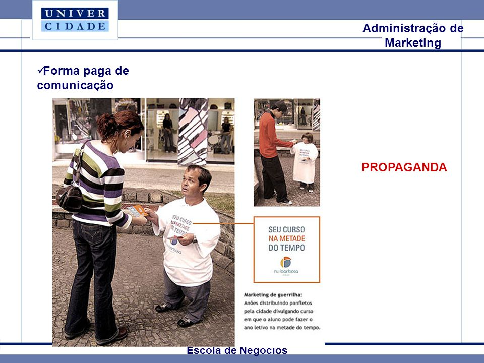 Mkt Internacional Escola de Negócios Administração de Marketing PROPAGANDA Forma paga de comunicação