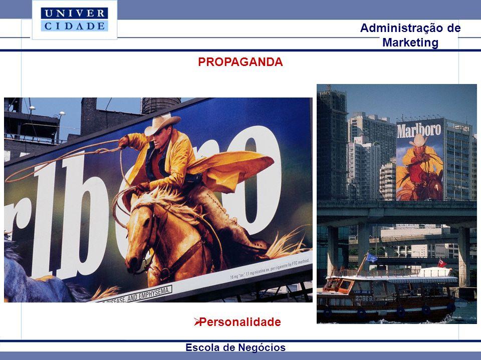 Mkt Internacional Escola de Negócios Administração de Marketing PROPAGANDA Personalidade