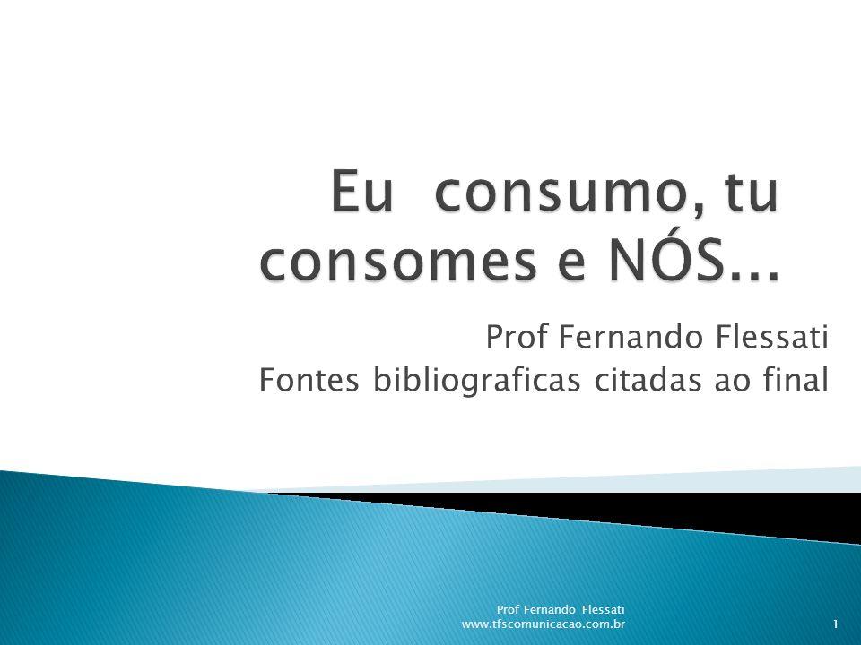 Prof Fernando Flessati Fontes bibliograficas citadas ao final 1 Prof Fernando Flessati www.tfscomunicacao.com.br
