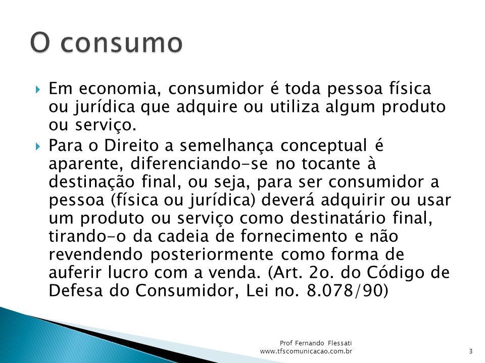 Em economia, consumidor é toda pessoa física ou jurídica que adquire ou utiliza algum produto ou serviço. Para o Direito a semelhança conceptual é apa