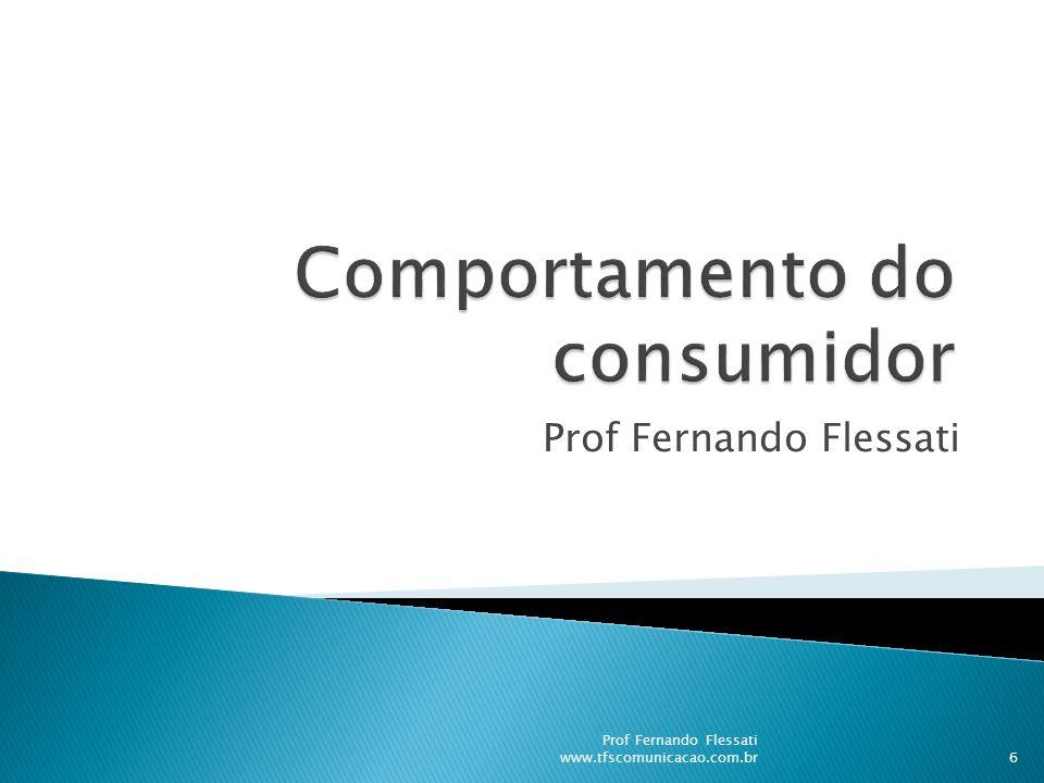 Prof Fernando Flessati 6 Prof Fernando Flessati www.tfscomunicacao.com.br