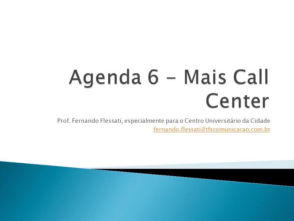 Prof. Fernando Flessati, especialmente para o Centro Universitário da Cidade fernando.flessati@tfscomunicacao.com.br