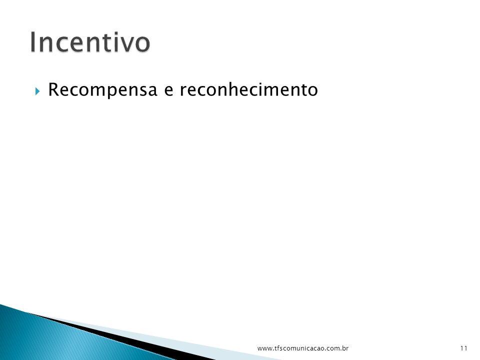 Recompensa e reconhecimento 11www.tfscomunicacao.com.br