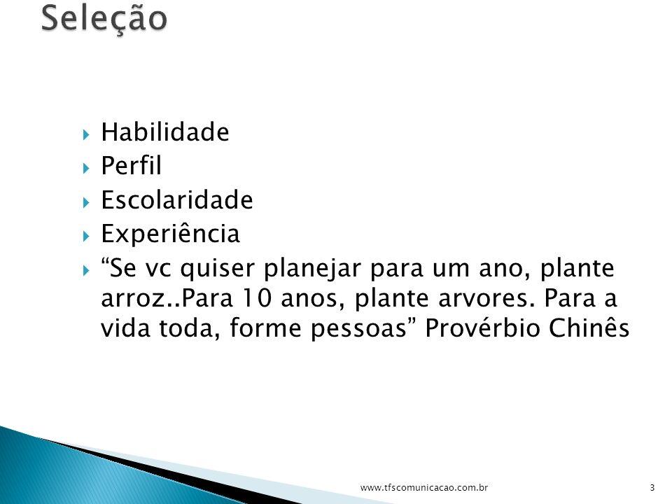 Pessoal Telefônica Digitação e Email Rotina de trabalho Não crie falsas expectativas 4www.tfscomunicacao.com.br