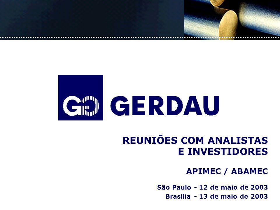 São Paulo - 12 de maio de 2003 Brasília - 13 de maio de 2003 REUNIÕES COM ANALISTAS E INVESTIDORES APIMEC / ABAMEC