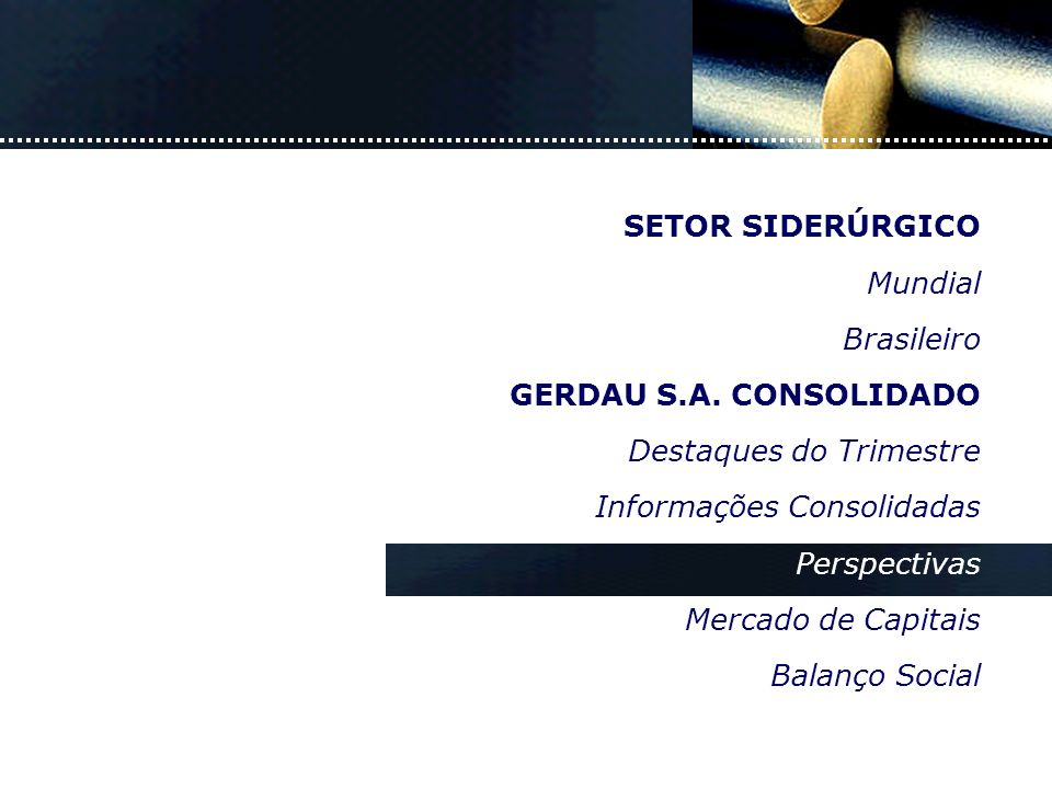 SETOR SIDERÚRGICO Mundial Brasileiro GERDAU S.A.
