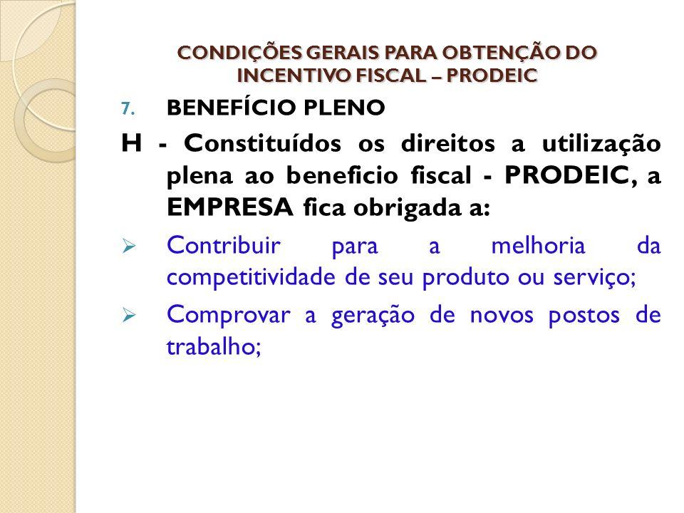 7. BENEFÍCIO PLENO H - Constituídos os direitos a utilização plena ao beneficio fiscal - PRODEIC, a EMPRESA fica obrigada a: Contribuir para a melhori