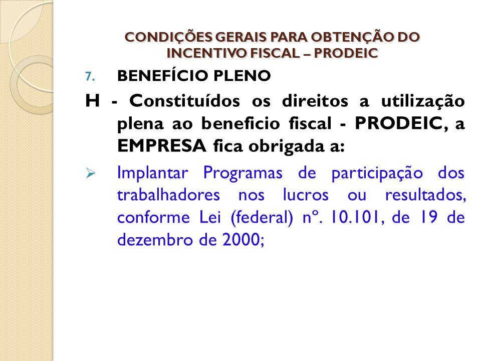 7. BENEFÍCIO PLENO H - Constituídos os direitos a utilização plena ao beneficio fiscal - PRODEIC, a EMPRESA fica obrigada a: Implantar Programas de pa