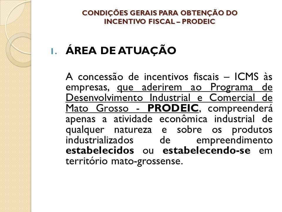 CONDIÇÕES GERAIS PARA OBTENÇÃO DO INCENTIVO FISCAL – PRODEIC 1.