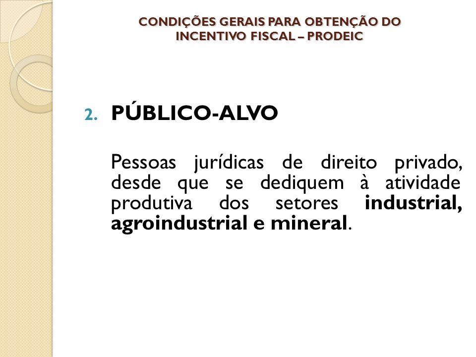 CONDIÇÕES GERAIS PARA OBTENÇÃO DO INCENTIVO FISCAL – PRODEIC 2.