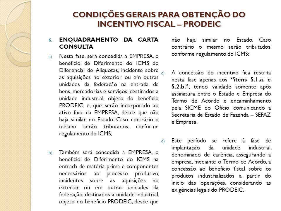 CONDIÇÕES GERAIS PARA OBTENÇÃO DO INCENTIVO FISCAL – PRODEIC 6.