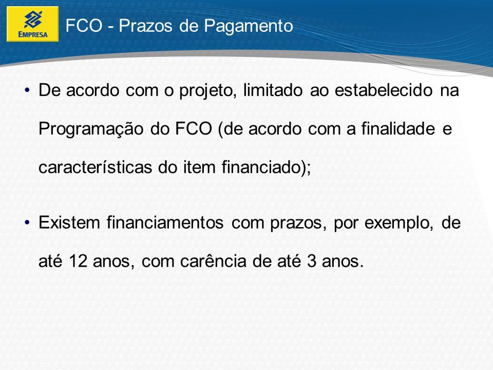 FCO - Itens Financiáveis Praticamente TUDO o que for necessário à implantação do projeto, inclusive aquisição de insumo, matéria prima e estoque (associado ou dissociado ao projeto), EXCETO os itens e atividades mencionadas na programação do FCO