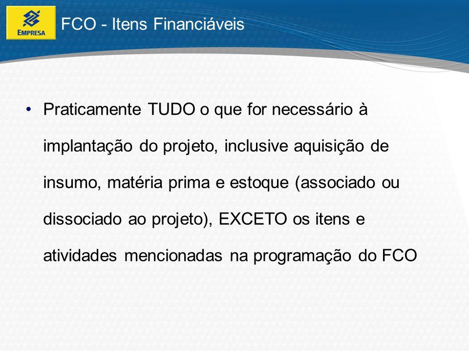 FCO – Capital de Giro Financiar aquisição de insumo, matéria-prima e formação de estoque, associado ou dissociado ao projeto Até 24 meses, incluídos até 6 meses de carência, De 6,75% a 9,5% ao ano, conforme o porte da empresa, PorteValor Financiável Empreendedor IndividualAté R$ 5 mil MicroempresaAté R$ 90 mil Pequena EmpresaAté R$ 270 mil Pequena-Média EmpresaAté R$ 400 mil Média EmpresaAté R$ 800 mil