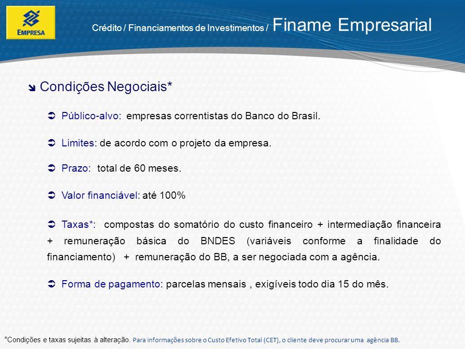Características e Vantagens Crédito / Financiamentos de Investimentos / BNDES Automático Financiamento de projetos de investimento: cujos valores financiados sejam iguais ou inferiores a R$ 10 milhões por beneficiária, a cada período de 12 meses.