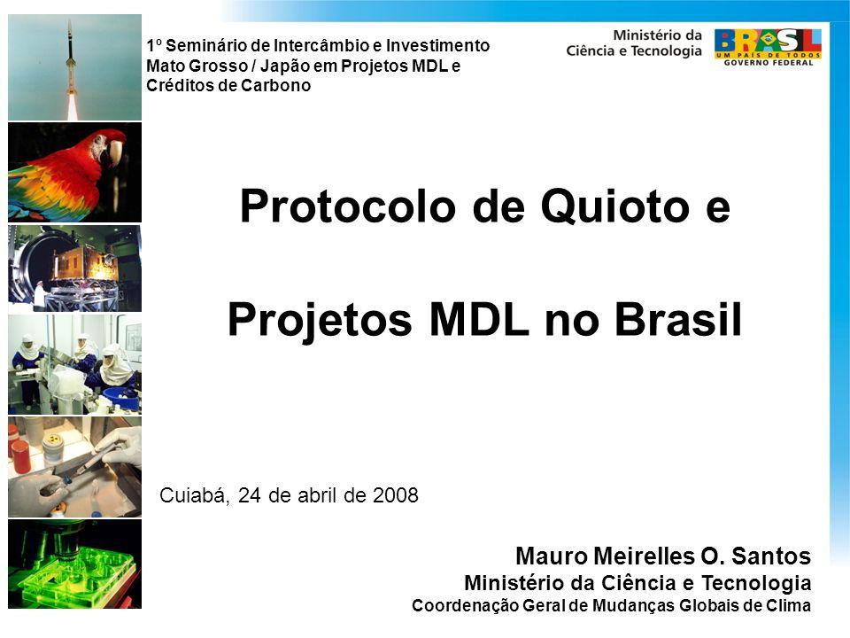 Protocolo de Quioto e Projetos MDL no Brasil Cuiabá, 24 de abril de 2008 Mauro Meirelles O.