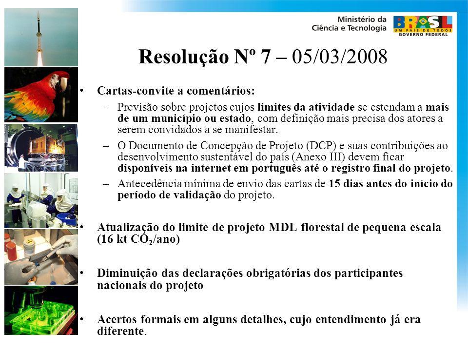 Resolução Nº 7 – 05/03/2008 Cartas-convite a comentários: –Previsão sobre projetos cujos limites da atividade se estendam a mais de um município ou estado, com definição mais precisa dos atores a serem convidados a se manifestar.