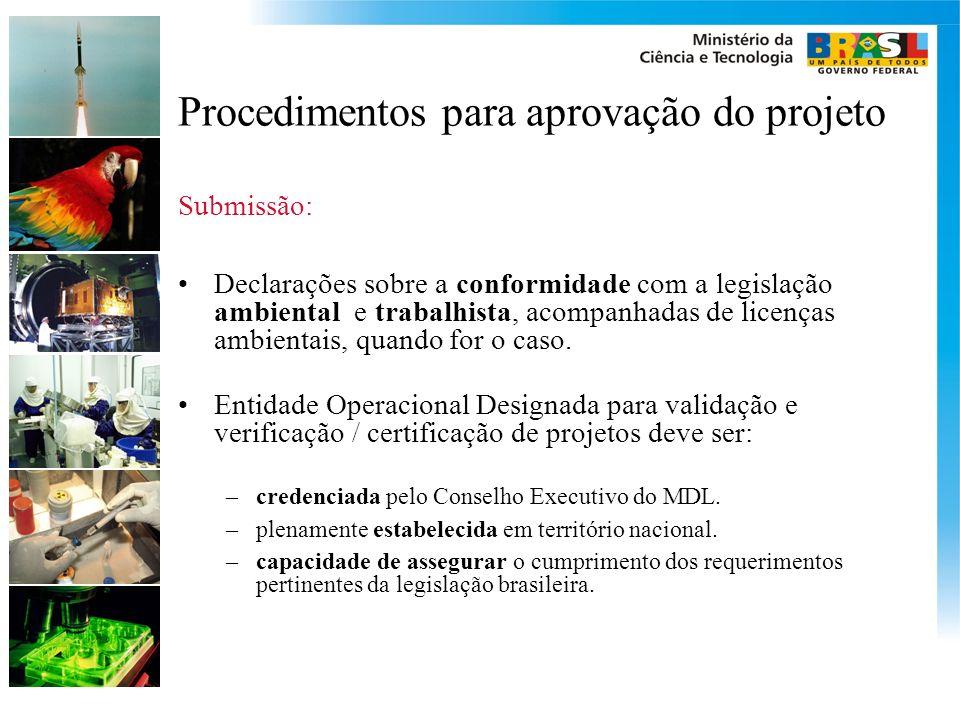 Procedimentos para aprovação do projeto Submissão: Declarações sobre a conformidade com a legislação ambiental e trabalhista, acompanhadas de licenças ambientais, quando for o caso.