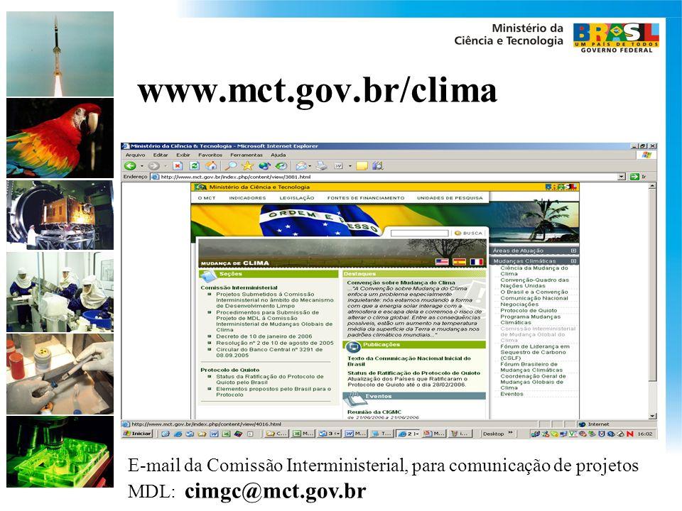 www.mct.gov.br/clima E-mail da Comissão Interministerial, para comunicação de projetos MDL: cimgc@mct.gov.br