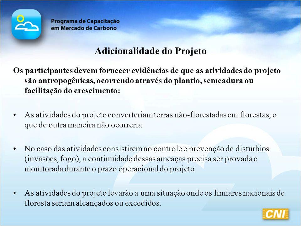 Adicionalidade do Projeto Os participantes devem fornecer evidências de que as atividades do projeto são antropogênicas, ocorrendo através do plantio,