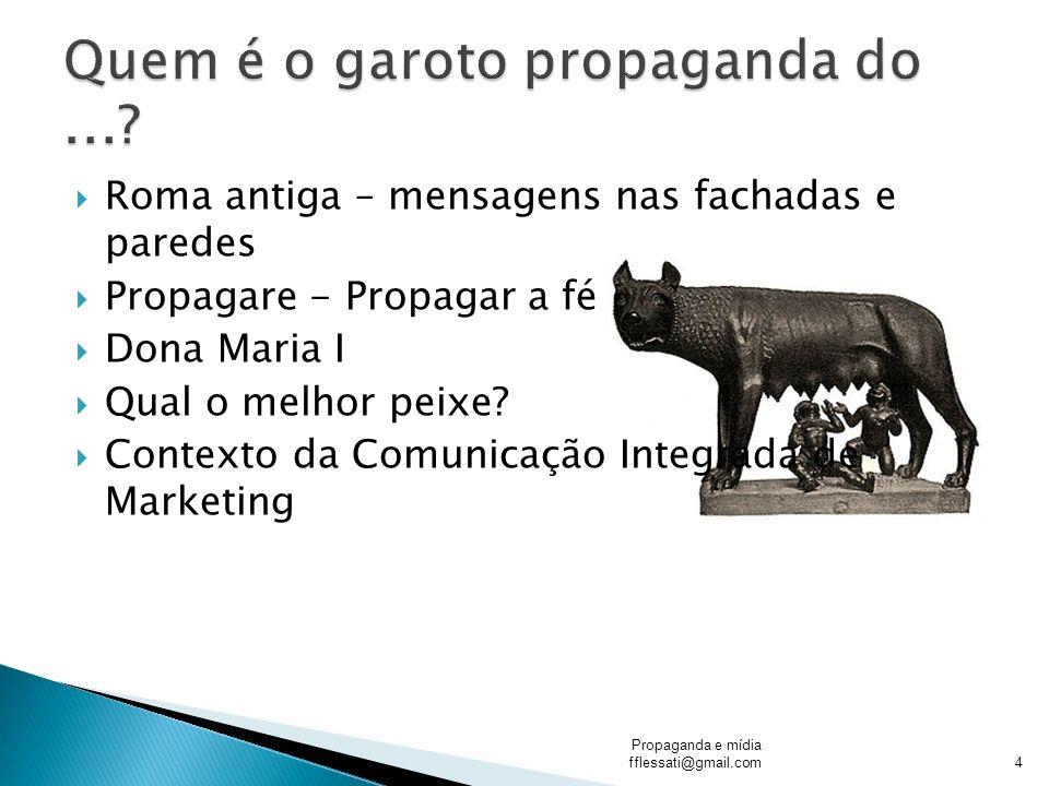 Propaganda e mídia fflessati@gmail.com15