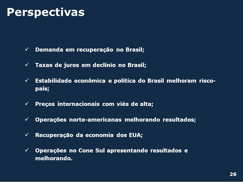 Demanda em recuperação no Brasil; Taxas de juros em declínio no Brasil; Estabilidade econômica e política do Brasil melhoram risco- país; Preços inter