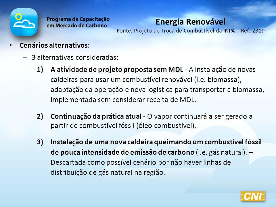 Cenários alternativos: – 3 alternativas consideradas: 1)A atividade de projeto proposta sem MDL - A instalação de novas caldeiras para usar um combust