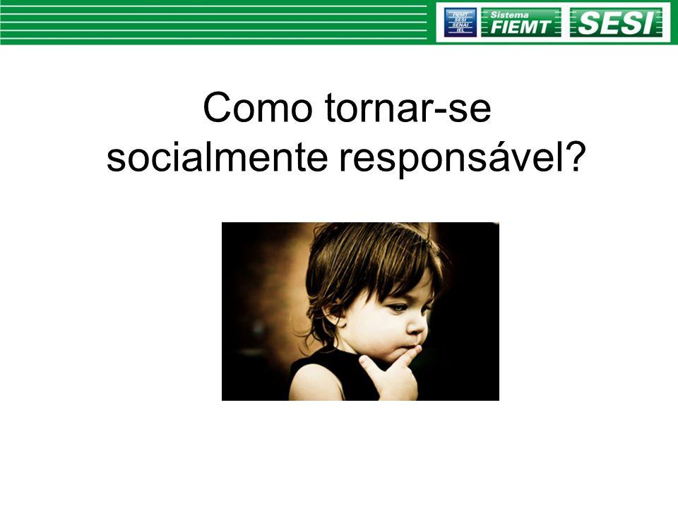Como tornar-se socialmente responsável?