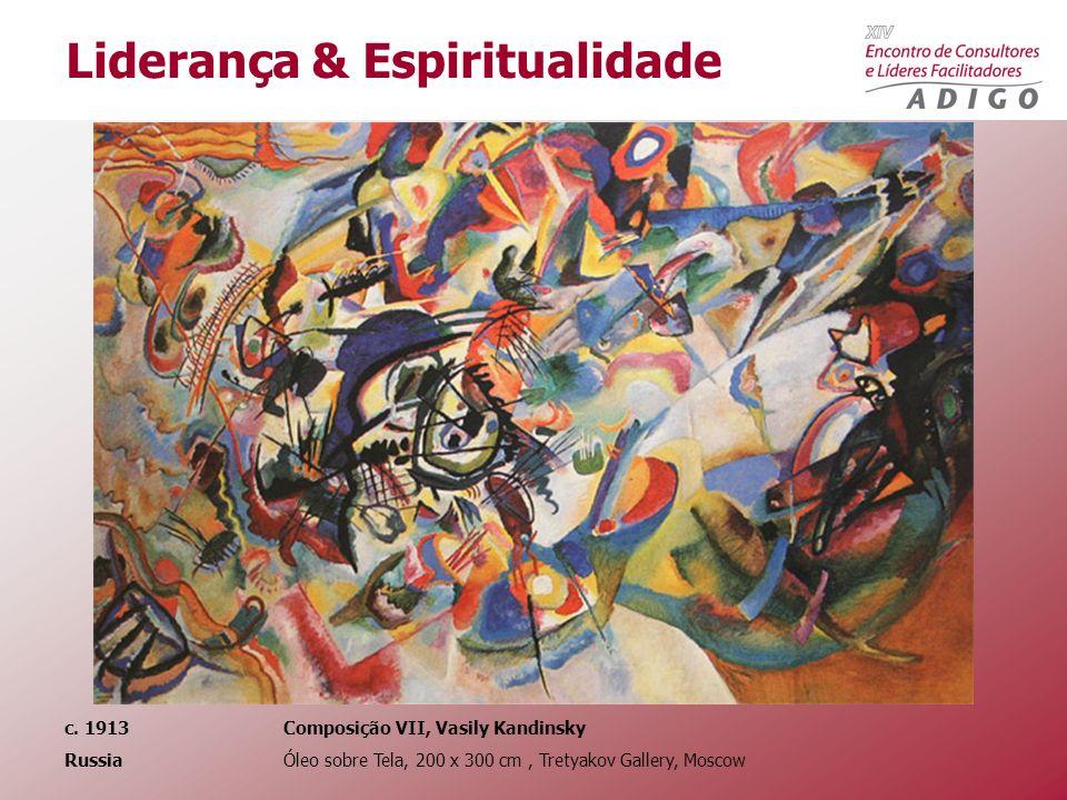 c. 1913 Composição VII, Vasily Kandinsky Russia Óleo sobre Tela, 200 x 300 cm, Tretyakov Gallery, Moscow Liderança & Espiritualidade