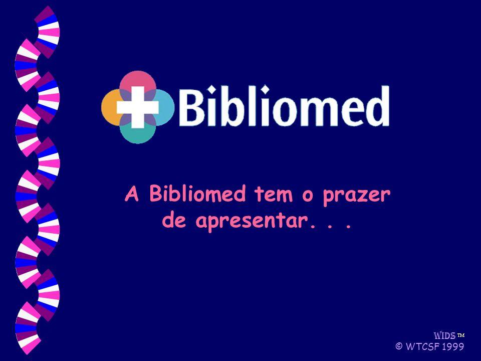 WIDS © WTCSF 1999 A Bibliomed tem o prazer de apresentar...