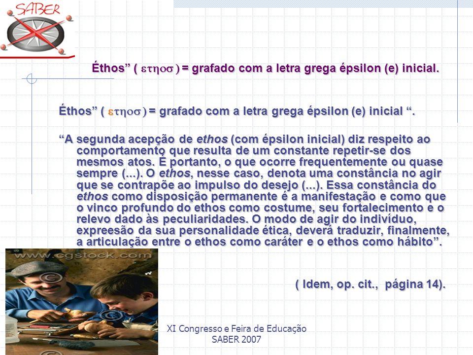 Éthos ( = grafado com a letra grega épsilon (e) inicial. Éthos ( = grafado com a letra grega épsilon (e) inicial. Éthos ( = grafado com a letra grega