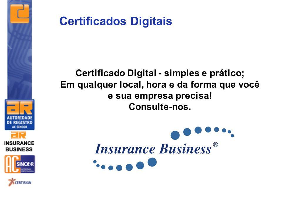 Certificado Digital - simples e prático; Em qualquer local, hora e da forma que você e sua empresa precisa! Consulte-nos. Certificados Digitais