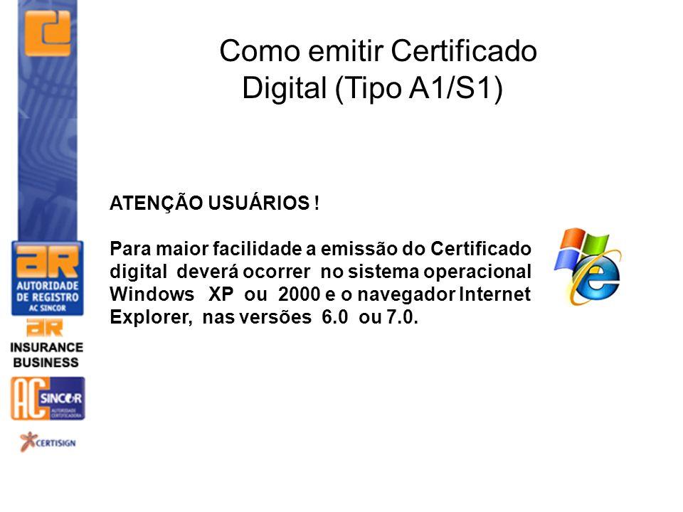 ATENÇÃO USUÁRIOS ! Para maior facilidade a emissão do Certificado digital deverá ocorrer no sistema operacional Windows XP ou 2000 e o navegador Inter
