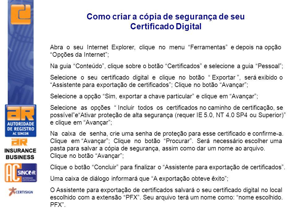 Abra o seu Internet Explorer, clique no menu Ferramentas e depois na opção Opções da Internet; Na guia Conteúdo, clique sobre o botão Certificados e s