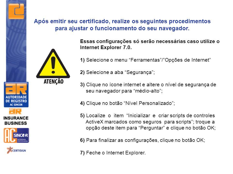 Após emitir seu certificado, realize os seguintes procedimentos para ajustar o funcionamento do seu navegador. Essas configurações só serão necessária
