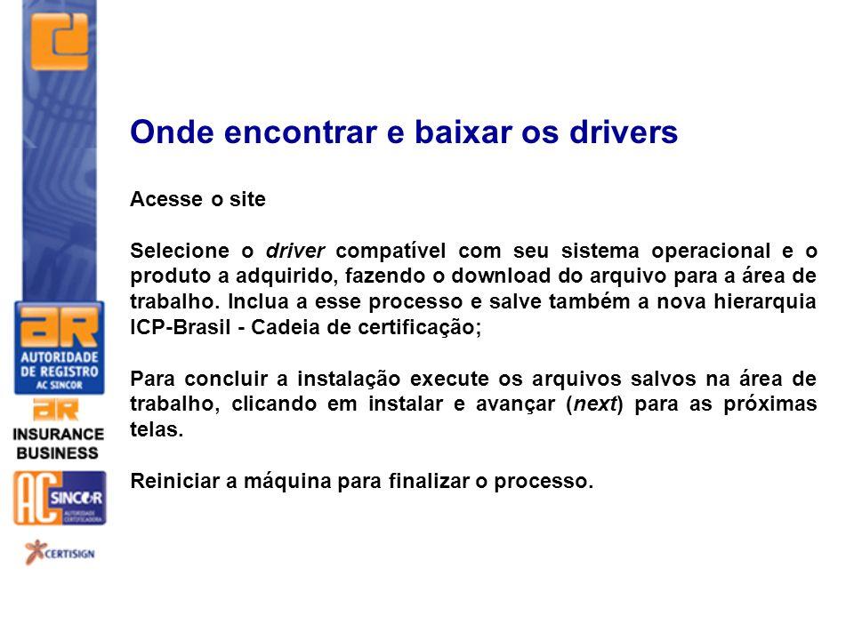 Para emissão do certificado em Token – instalar o driver do modelo adquirido, na versão do sistema operacional, e a nova hierarquia ICP-Brasil - cadeia de certificação.