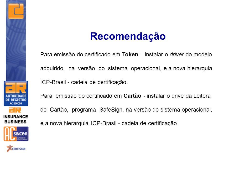 Para emissão do certificado em Token – instalar o driver do modelo adquirido, na versão do sistema operacional, e a nova hierarquia ICP-Brasil - cadei
