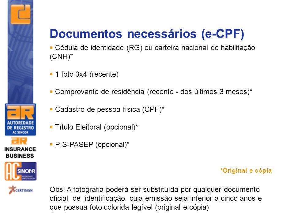 Documentos necessários (e-CPF) Cédula de identidade (RG) ou carteira nacional de habilitação (CNH)* 1 foto 3x4 (recente) Comprovante de residência (re
